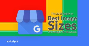 The 2018 Guide to Best Image Sizes for Google My Business