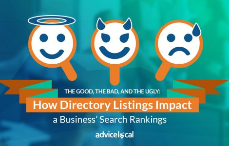 The Good, the Bad, and the Ugly: How Directory Listings Impact a Business' Search Rankings