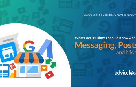 Google My Business Updates Galore: What Local Business Should Know About Messaging, Posts, and More