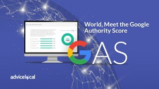 World, Meet the Google Authority Score| Advice Local