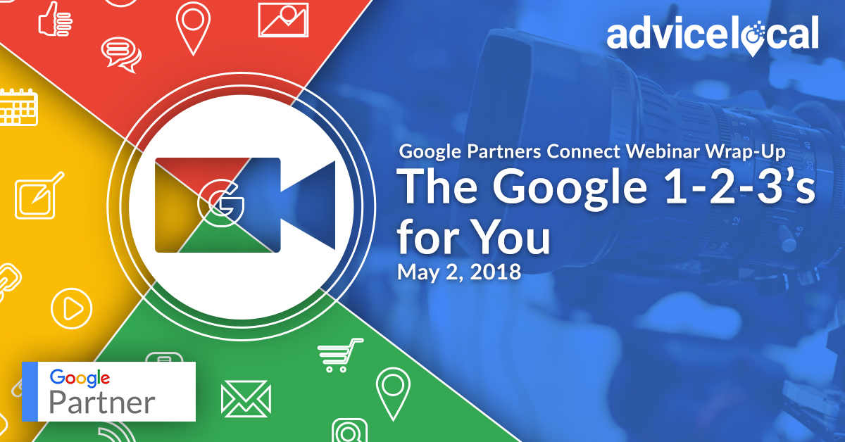 The Google 1-2-3's for You: Google Partners Connect May Webinar Wrap-Up