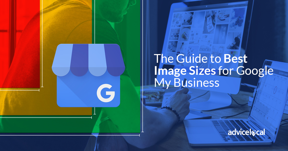 Guide to the best images sizes for Google My Business