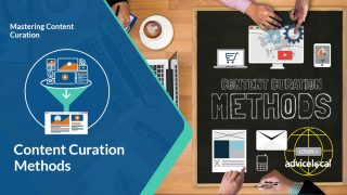 Mastering Content Curation: Content Curation Methods