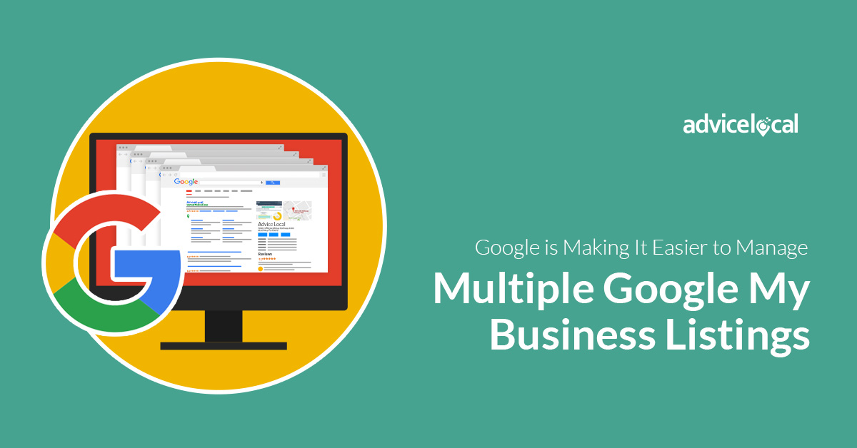 Google is Making It Easier to Manage Multiple Google My Business Listings