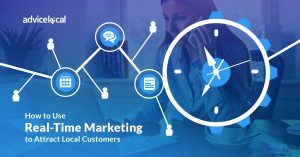 How to Use Real-Time Marketing to Attract Local Customers