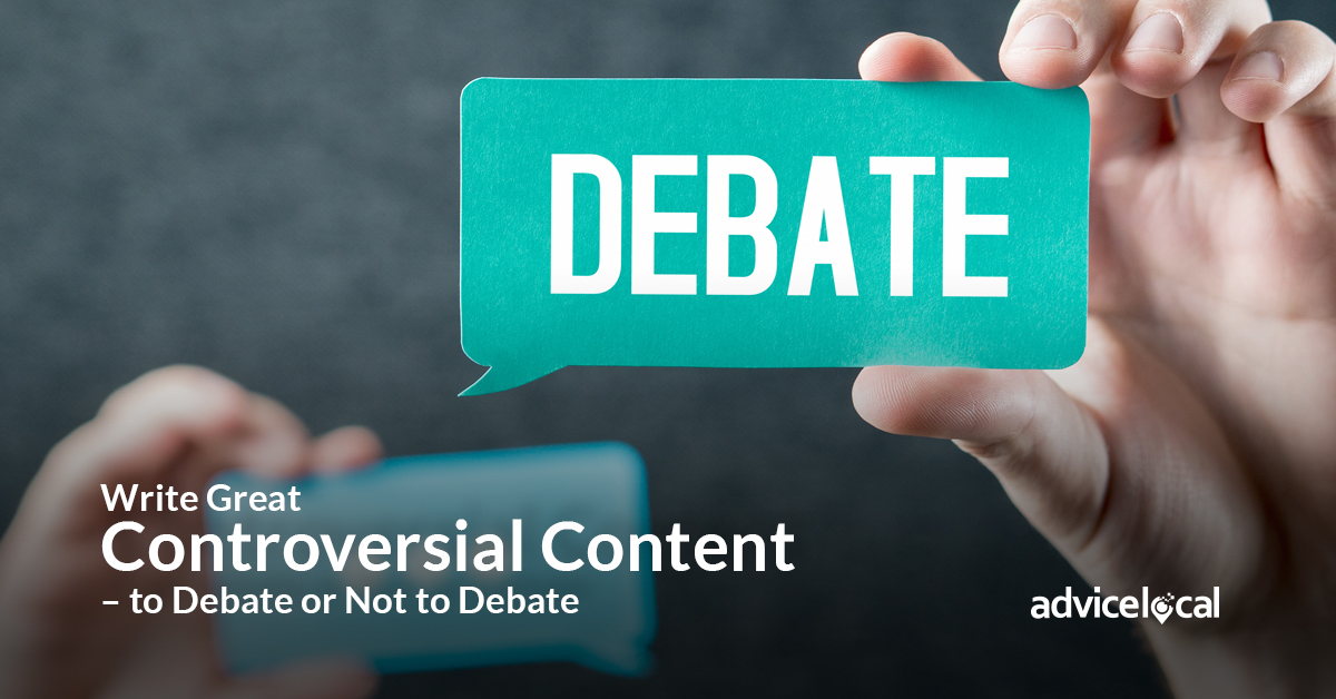 Write Great Controversial Content - to Debate or Not to Debate