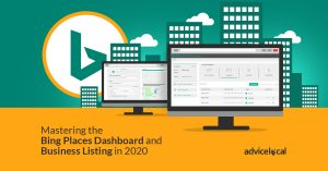 Mastering the Bing Places Dashboard and Business Listing in 2020