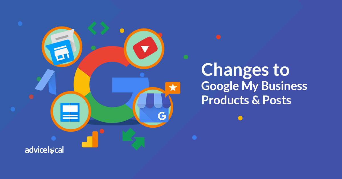 Changes to Google My Business Products and Posts