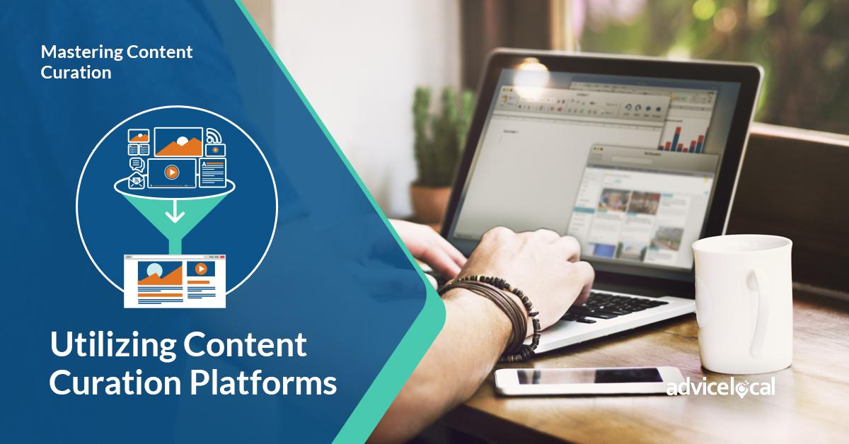 Mastering Content Curation: Utilizing Content Curation Platforms