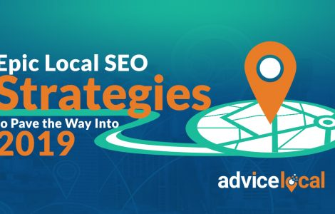 Epic Local SEO Strategies to Pave the Way Into 2019 – From Listings to Reviews to Voice Search Readiness