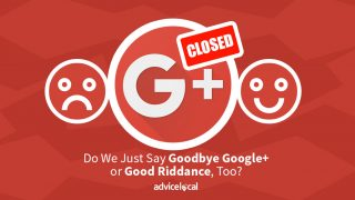 Do We Just Say Goodbye Google+ or Good Riddance, Too?