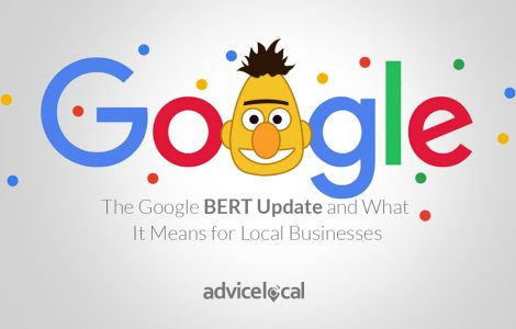 Learn how the BERT update to Google Search is affecting local businesses and how to capitalize on it.