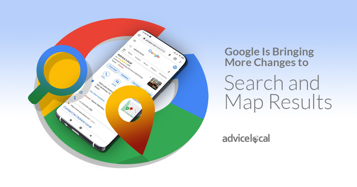 Google Is Bringing More Changes to Search and Map Results | Advice Local