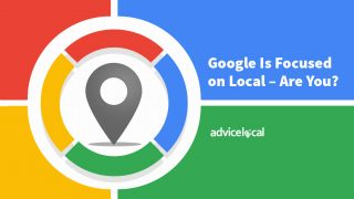 Google Is Focused on Local – Are You?