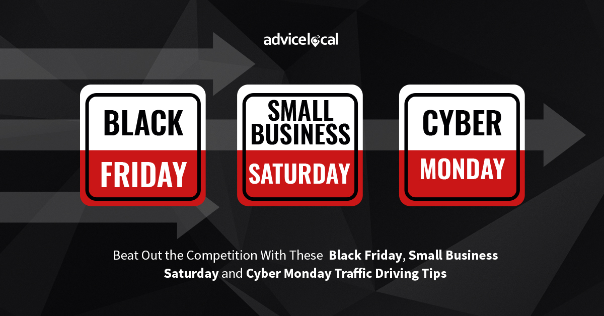 Beat Out the Competition With These Black Friday, Small Business Saturday and Cyber Monday Traffic-Driving Tips