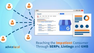 Reaching the Impatient Consumer Through SERPs, Listings and GMB – the Topic on Everyone's Mind