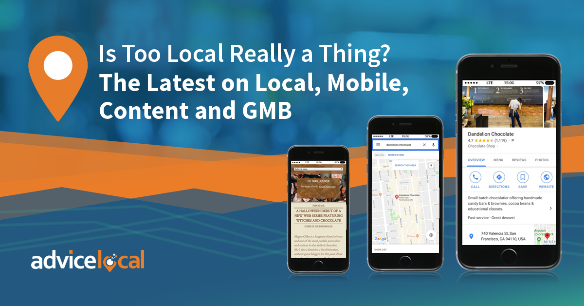 Is Too Local Really a Thing? The Latest on Local, Mobile, Content and GMB