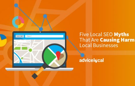 Five Local SEO Myths That Are Causing Harm to Local Businesses