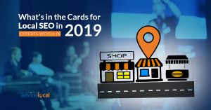 What's in the Cards for Local SEO in 2019? Experts Weigh In