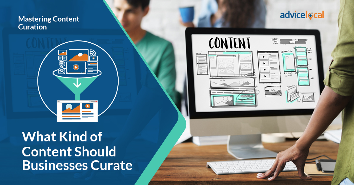 Mastering Content Curation: What Kind of Content Should Businesses Curate?