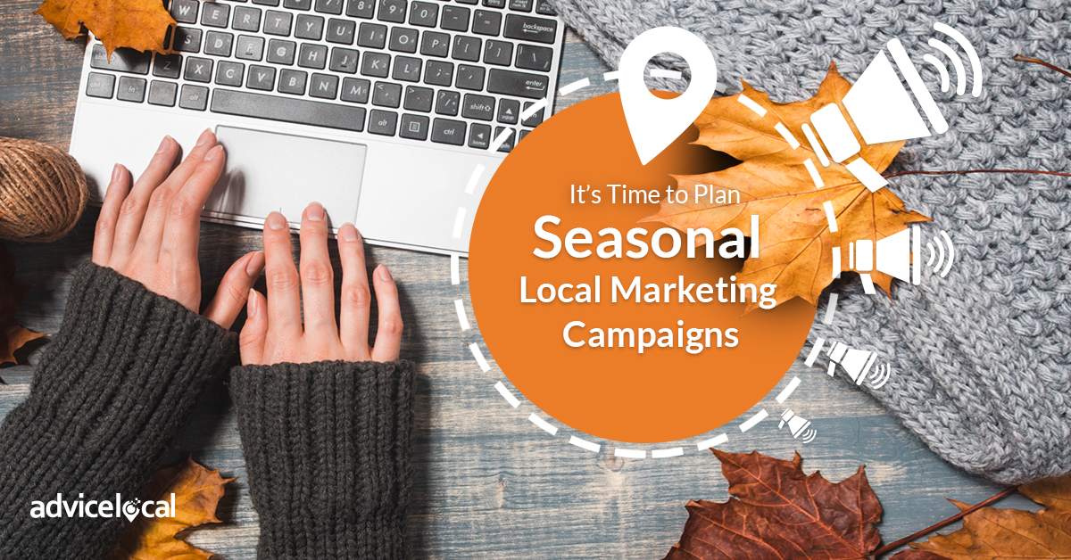 It's Time to Plan Seasonal Local Marketing Campaigns