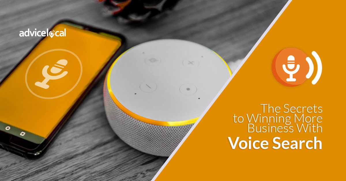 The Secrets to Winning More Business With Voice Search | Advice Local