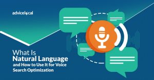 Learn About Natural Language and How to Use It for Voice Search Optimization