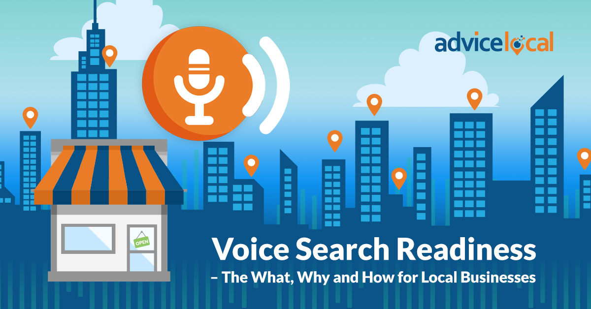 Voice Search Readiness – The What, Why and How for Local Businesses